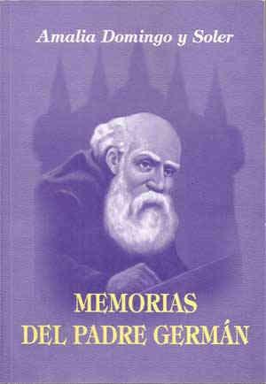 Amalia Domingo Soler - Memorias del Padre Germán