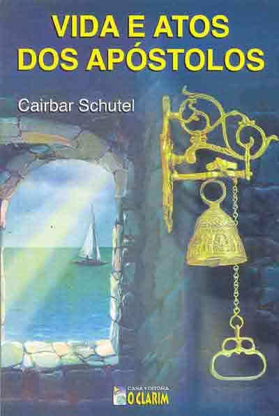 Libro Vida y Actos de los Apóstoles de Cairbar Schutel