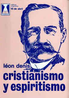 Cristianismo y Espiritismo - Leon Denis