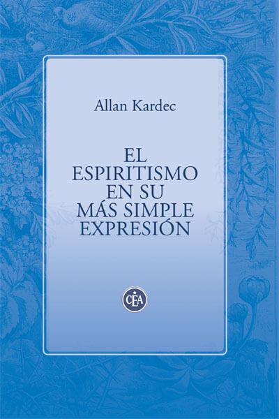 El espiritismo en su más simple expresión - Allan Kardec