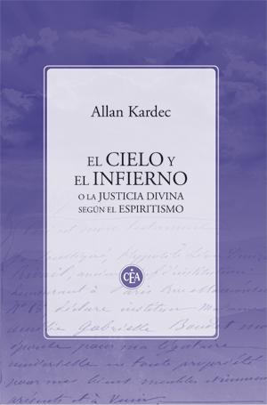 Allan Kardec - El Cielo y el Infierno
