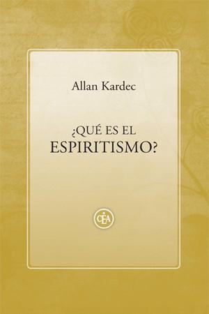 Allan Kardec - Qué es el espiritismo