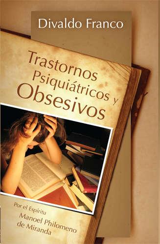 Divaldo Franco - Trastornos Psiquiátricos y Obsesivos