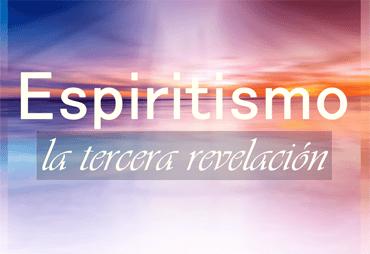 Espiritismo: la tercera revelación